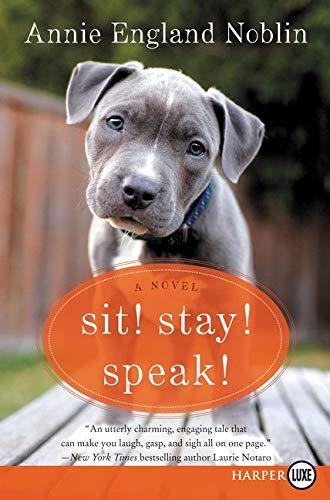 9780062416957: Sit! Stay! Speak!: A Novel