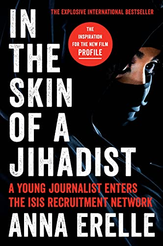 9780062417077: In the Skin of a Jihadist: A Young Journalist Enters the Isis Recruitment Network