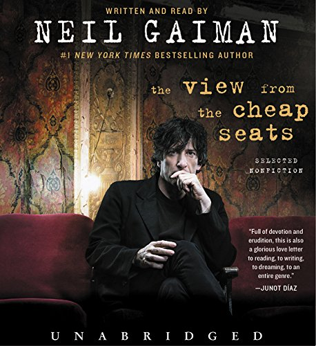 The View from the Cheap Seats CD: Selected Nonfiction (Compact Disc): Neil Gaiman