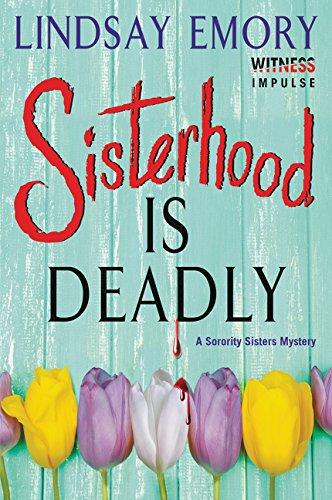 9780062418333: Sisterhood is Deadly: A Sorority Sisters Mystery