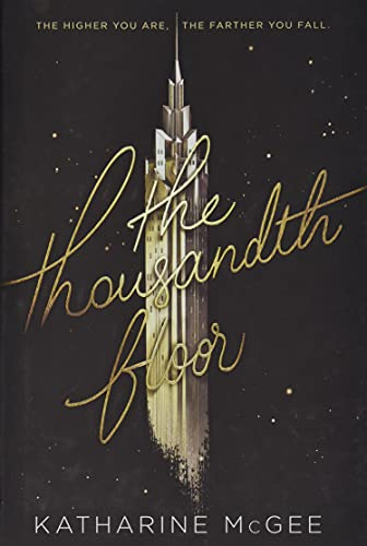 The Thousandth Floor: McGee, Katharine