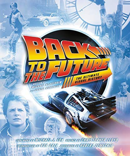 Back to the Future: The Ultimate Visual: Klastorin, Michael