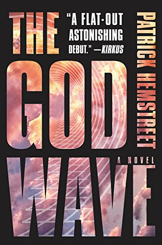 9780062419507: The God Wave: A Novel (The God Wave Trilogy)
