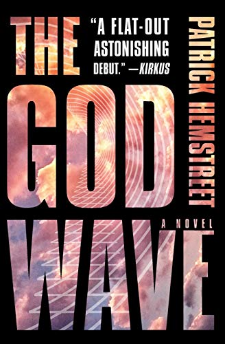 9780062419521: The God Wave: A Novel (The God Wave Trilogy)
