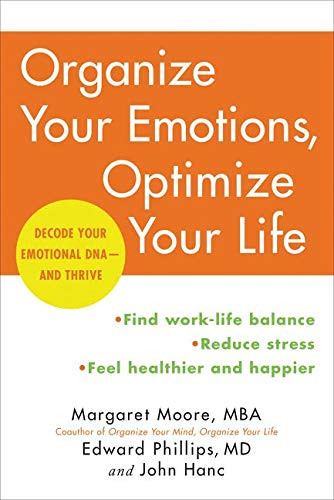 9780062419774: Organize Your Emotions, Optimize Your Life: Decode Your Emotional DNA-and Thrive