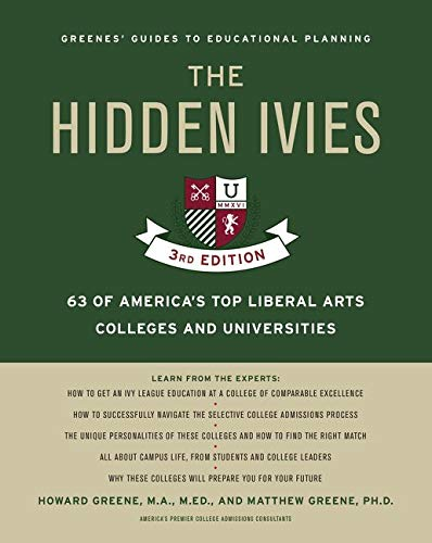 9780062420909: The Hidden Ivies, 3rd Edition: 63 of America's Top Liberal Arts Colleges and Universities (Greene's Guides)