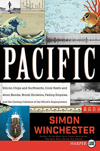 9780062421630: Pacific: Silicon Chips and Surfboards, Coral Reefs and Atom Bombs, Brutal Dictators, Fading Empires, and the Coming Collision of the World's Superpowers