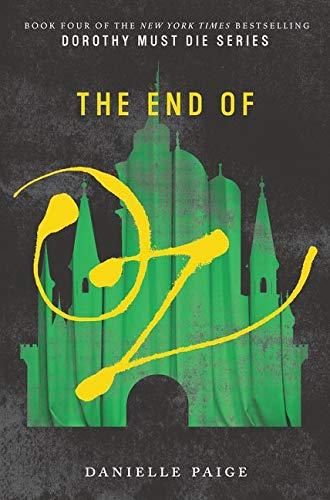 9780062423771: End Of Oz (Dorothy Must Die)