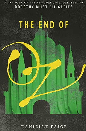 9780062423788: End of Oz (Dorothy Must Die)