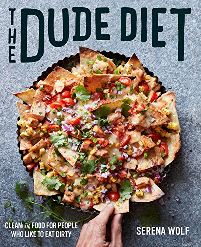 9780062424389: The Dude Diet: Clean(ish) Food for People Who Like to Eat Dirty (Dude Diet, 1)
