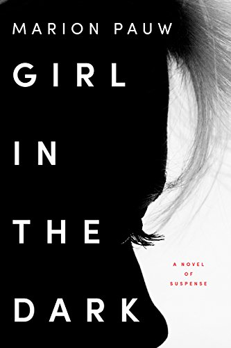 Girl in the Dark (Signed First Edition): Marion Pauw