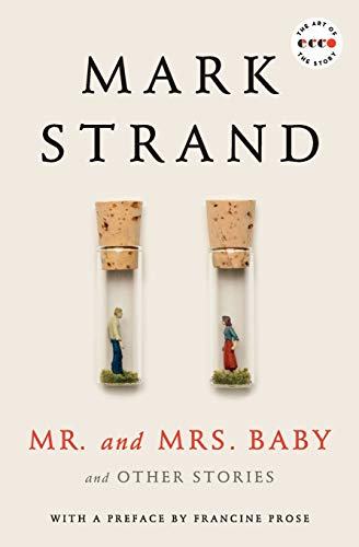 Mr. and Mrs. Baby Deluxe Edition: And Other Stories (Art of the Story): Mark Strand