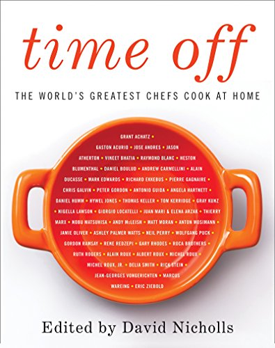 9780062425638: Time Off: The World's Greatest Chefs Cook at Home