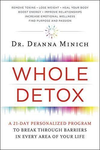 9780062426796: Whole Detox: A 21-Day Personalized Program to Break Through Barriers in Every Area of Your Life