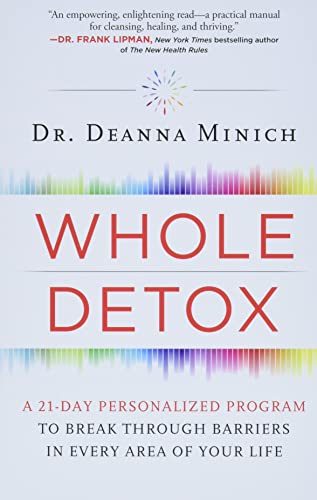 9780062426802: Whole Detox: A 21-Day Personalized Program to Break Through Barriers in Every Area of Your Life