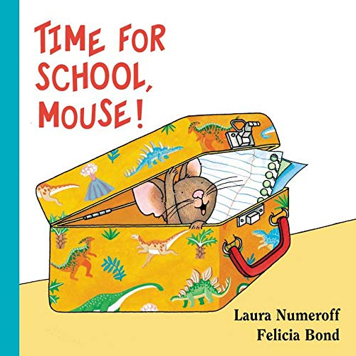 Time for School, Mouse! Lap Edition (If: Laura Numeroff