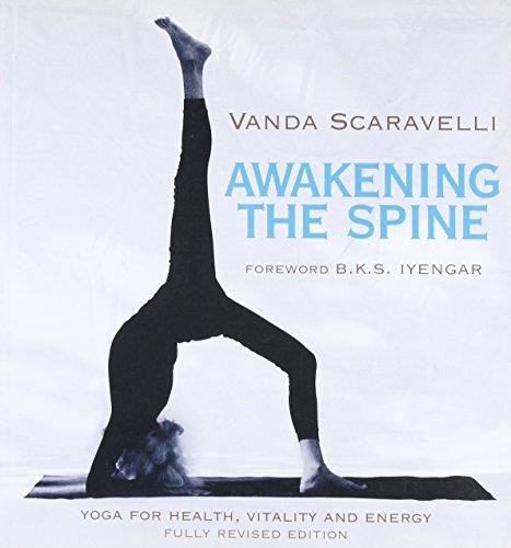 Awakening the Spine: Yoga for Health, Vitality and Energy: Scaravelli, Vanda