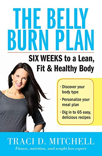 9780062429803: The Belly Burn Plan: 6 Weeks to a Lean, Fit and Healthy Body