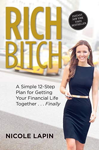 9780062429827: Rich Bitch: A Simple 12-step Plan for Getting Your Financial Life Together...finally