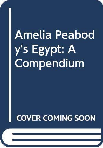 9780062430304: Amelia Peabody's Egypt: A Compendium