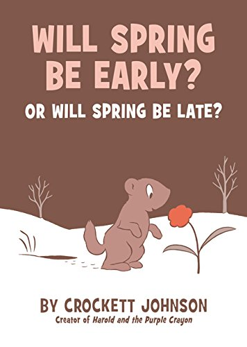 9780062430373: Will Spring Be Early? Or Will Spring Be Late?