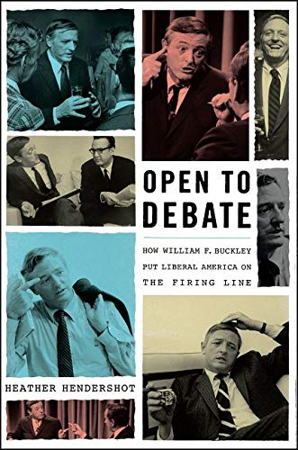 9780062430458: Open to Debate: How William F. Buckley Put Liberal America on the Firing Line