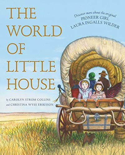 9780062430496: The World of Little House (Little House Nonfiction)