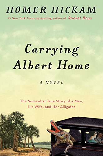 9780062431127: Carrying Albert Home: The Somewhat True Story of a Man, His Wife, and Her Alligator