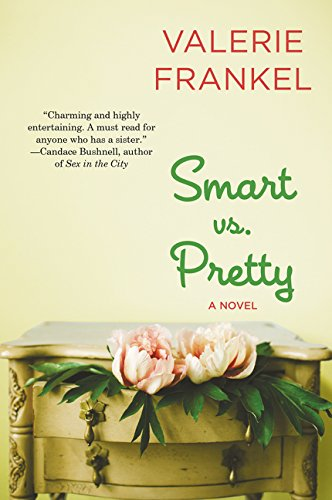 9780062431561: Smart vs. Pretty: A Novel
