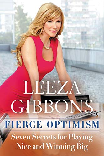 9780062432537: Fierce Optimism: Seven Secrets for Playing Nice and Winning Big
