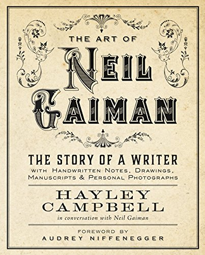 9780062432957: Art of Neil Gaiman: The Story of a Writer with Handwritten Notes, Drawings, Manuscripts, and Personal Photographs