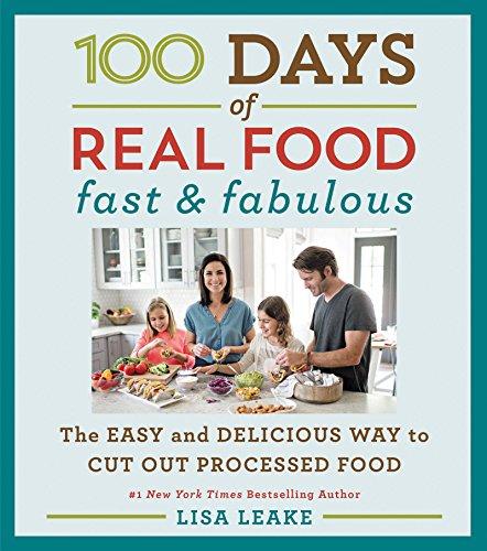 100 Days of Real Food: Fast &: Leake, Lisa