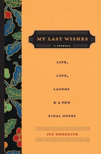9780062433718: My Last Wishes: A Journal of Life, Love, Laughs, & a Few Final Notes