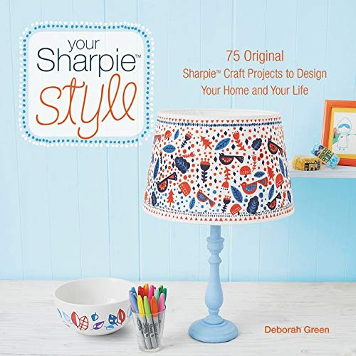 9780062434838: Your Sharpie Style: 75 Original Sharpie Craft Projects to Design Your Home and Your Life