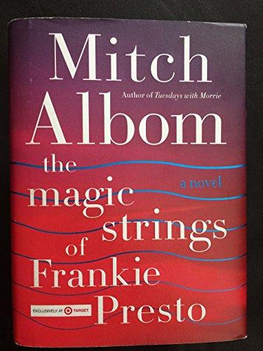 The Magic Strings of Frankie Presto Target: Mitch Albom