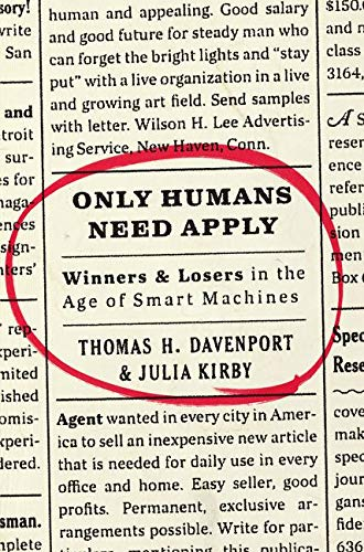 9780062438614: Only Humans Need Apply: Winners and Losers in the Age of Smart Machines