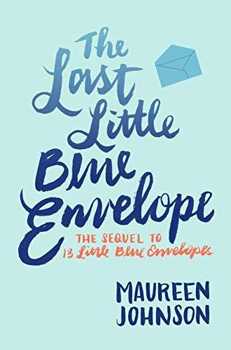 9780062439123: The Last Little Blue Envelope (13 Little Blue Envelopes)