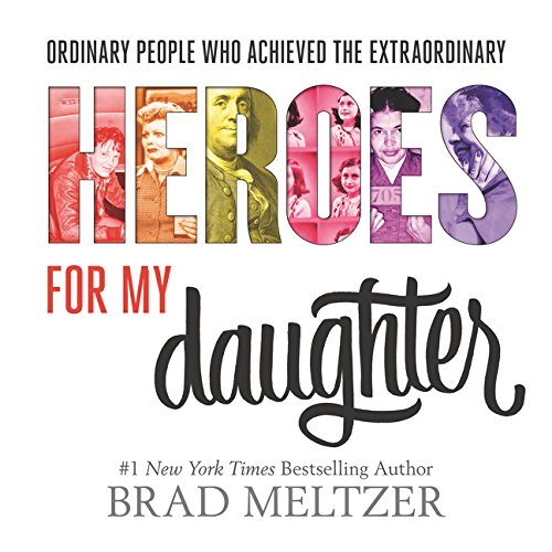 9780062439277: BRAD MELTZER HEROES FOR MY DAUGHTER REVISED ED