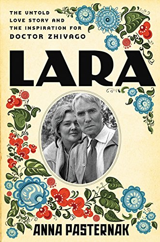 9780062439345: Lara: The Untold Love Story and the Inspiration for Doctor Zhivago