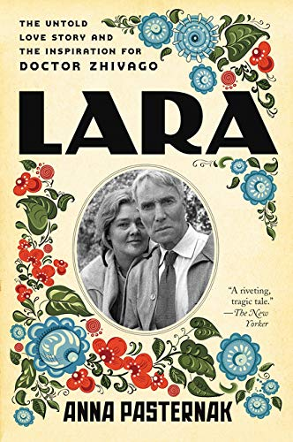 9780062439369: Lara: The Untold Love Story and the Inspiration for Doctor Zhivago