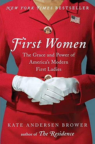 9780062439659: First Women: The Grace and Power of America's Modern First Ladies