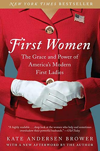 9780062439666: First Women: The Grace and Power of America's Modern First Ladies