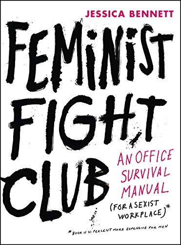 9780062439789: Feminist Fight Club: An Office Survival Manual for a Sexist Workplace