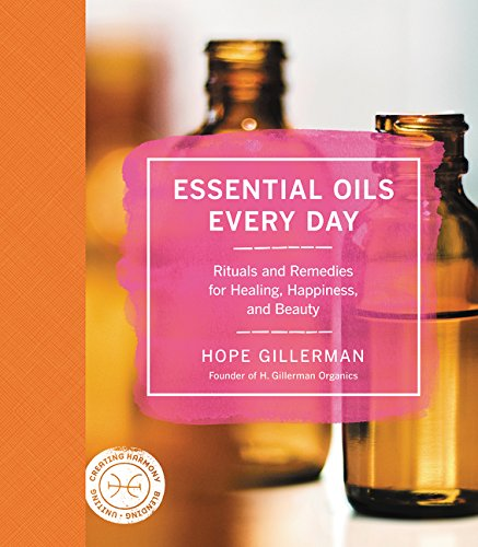 9780062440167: Essential Oils Every Day: Nature's Most Powerful Plant Medicines for Health, Healing & Happiness