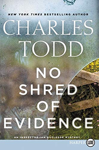 9780062440228: No Shred of Evidence LP: An Inspector Ian Rutledge Mystery (Inspector Ian Rutledge Mysteries)