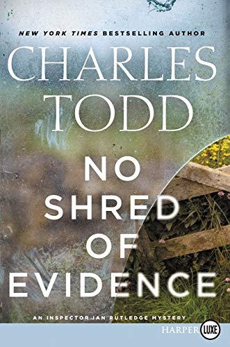 9780062440228: No Shred of Evidence: An Inspector Ian Rutledge Mystery (Inspector Ian Rutledge Mysteries)