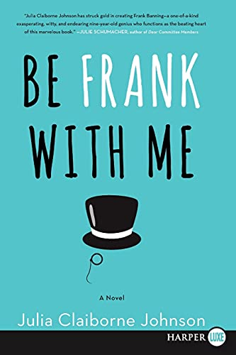 9780062440310: Be Frank With Me: A Novel