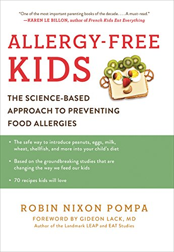 Allergy-Free Kids: The Science-Based Approach to Preventing Food Allergies: Robin Nixon Pompa