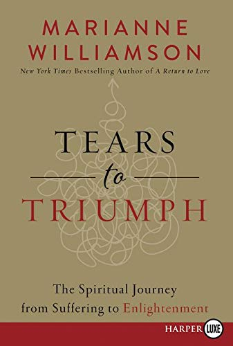 9780062441591: Tears to Triumph: The Spiritual Journey from Suffering to Enlightenment