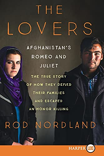 9780062442161: The Lovers: Afghanistan's Romeo and Juliet, the True Story of How They Defied Their Families